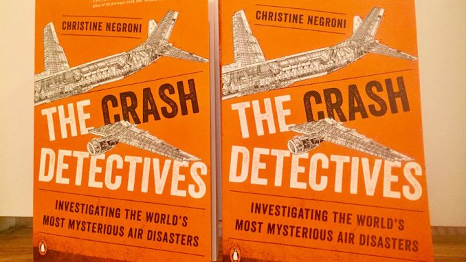 An Interview With Christine Negroni Author Of The Crash Detectives